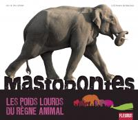Couverture du livre Mastodontes, les poids lourds du règne animal